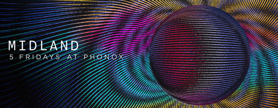 Midland: 5 Fridays at Phonox